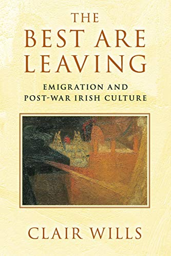 9781107680876: The Best Are Leaving: Emigration and Post-War Irish Culture