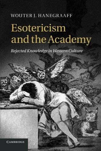 9781107680975: Esotericism and the Academy: Rejected Knowledge in Western Culture