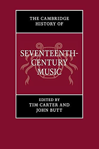 9781107681057: The Cambridge History of Seventeenth-Century Music (The Cambridge History of Music)