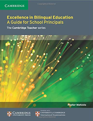 9781107681477: Excellence in Bilingual Education: A Guide for School Principals (Cambridge International Examinations)