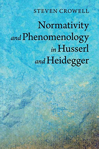9781107682559: Normativity and Phenomenology in Husserl and Heidegger