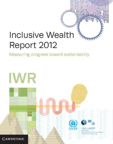 9781107683396: Inclusive Wealth Report 2012: Measuring Progress Toward Sustainability