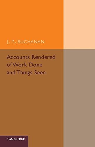 Accounts Rendered of Work Done and Things Seen: J. Y. Buchanan