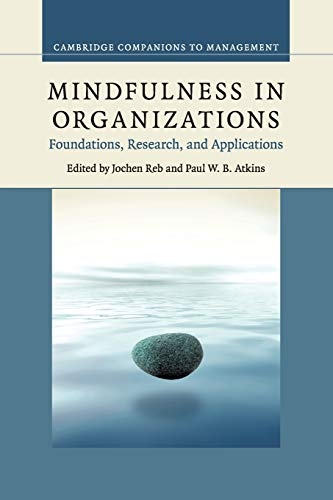9781107683440: Mindfulness in Organizations: Foundations, Research, and Applications (Cambridge Companions to Management)