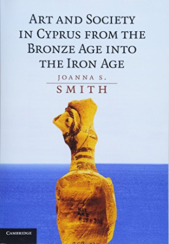 9781107683969: Art and Society in Cyprus from the Bronze Age into the Iron Age
