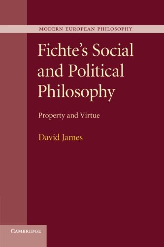 9781107684447: Fichte's Social and Political Philosophy: Property and Virtue (Modern European Philosophy)