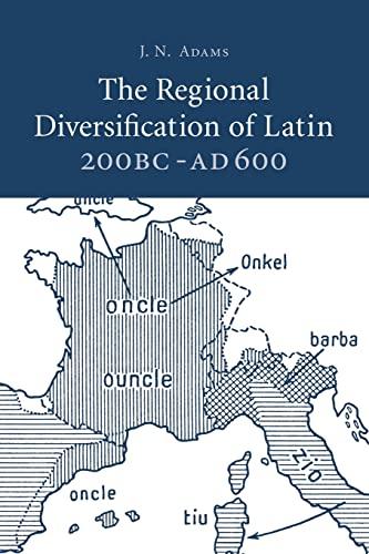 The Regional Diversification of Latin 200 BC - AD 600.: ADAMS, J.N.,