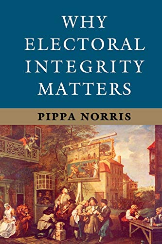 9781107684706: Why Electoral Integrity Matters