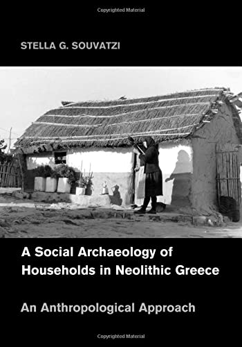 9781107684843: A Social Archaeology of Households in Neolithic Greece: An Anthropological Approach (Cambridge Studies in Archaeology)