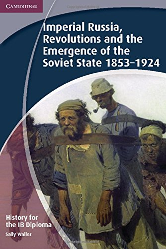 9781107684898: History for the IB Diploma: Imperial Russia, Revolutions and the Emergence of the Soviet State 1853–1924