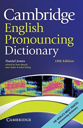 Cambridge English Pronouncing Dictionary (Eighteenth Edition): Daniel Jones (Author), Peter Roach, ...