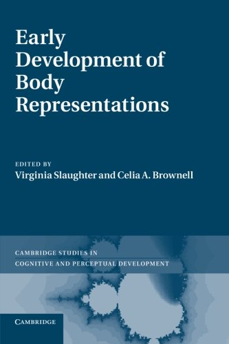 9781107686496: Early Development of Body Representations (Cambridge Studies in Cognitive and Perceptual Development)