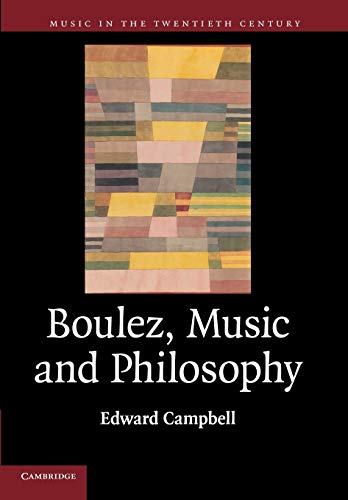 9781107687233: Boulez, Music and Philosophy (Music in the Twentieth Century)