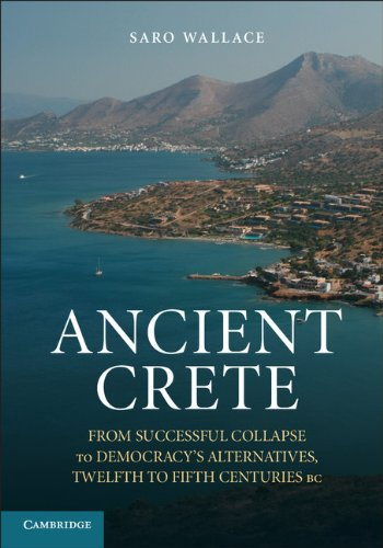 9781107688414: Ancient Crete: From Successful Collapse to Democracy's Alternatives, Twelfth-Fifth Centuries BC