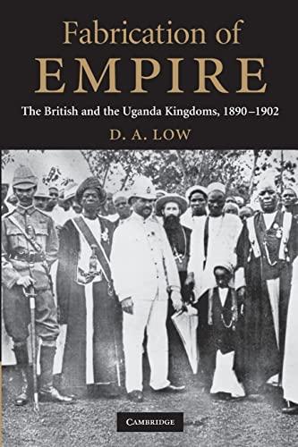 9781107688490: Fabrication of Empire: The British and the Uganda Kingdoms, 1890-1902
