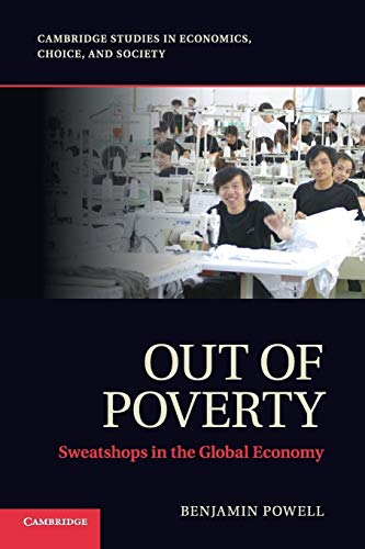 Out of Poverty: Sweatshops in the Global Economy (Cambridge Studies in Economics, Choice, and ...