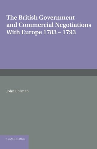 9781107688964: The British Government and Commercial Negotiations with Europe 1783–1793