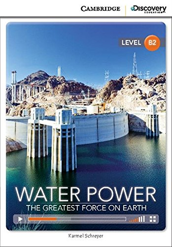 Water Power: The Greatest Force on Earth: Karmel Schreyer