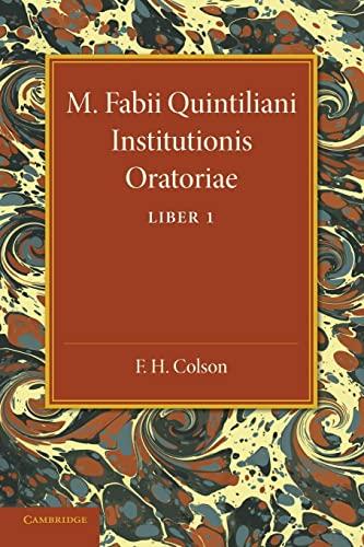 M. Fabii Quintiliani Institutionis Oratoriae Liber I: Colson, F. H.