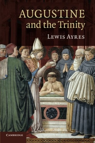 Augustine and the Trinity: Professor Lewis Ayres