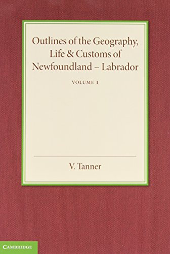 Outlines of the Geography, Life and Customs of Newfoundland-Labrador 2 Volume Set (Hardcover): V. ...
