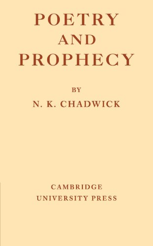 Poetry and Prophecy: N. Kershaw Chadwick