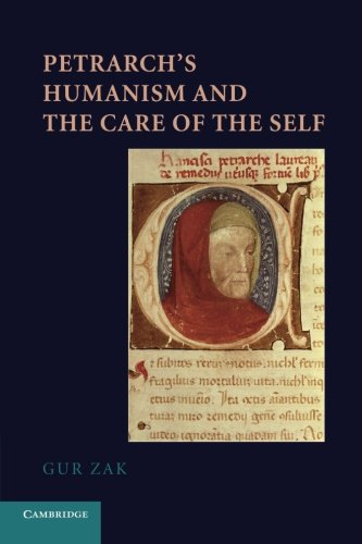 9781107689596: Petrarch's Humanism and the Care of the Self