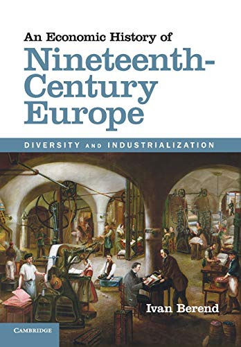 9781107689992: An Economic History of Nineteenth-Century Europe: Diversity and Industrialization