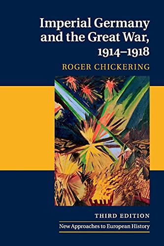 9781107691520: Imperial Germany and the Great War, 1914–1918 (New Approaches to European History)