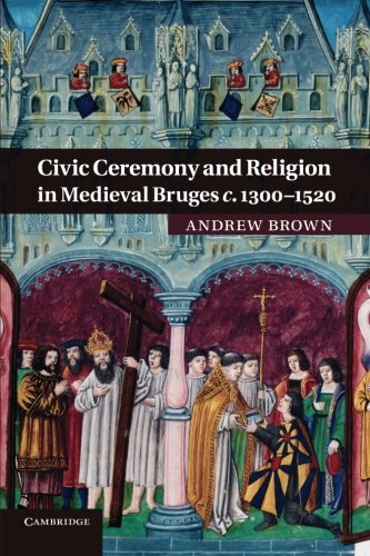 9781107692039: Civic Ceremony and Religion in Medieval Bruges c.1300-1520