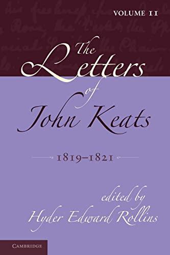 The Letters of John Keats: 1814-1821, Volume