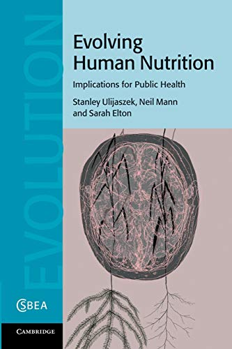 9781107692664: Evolving Human Nutrition: Implications for Public Health (Cambridge Studies in Biological and Evolutionary Anthropology)