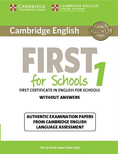 9781107692671: Cambridge English First for Schools 1 for Revised Exam from 2015 Student's Book without Answers: Authentic Examination Papers from Cambridge English Language Assessment (FCE Practice Tests)