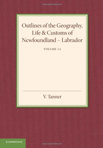 Outlines of the Geography, Life and Customs of Newfoundland Labrador (Paperback): V. Tanner