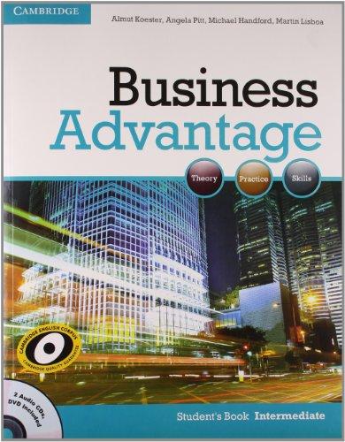Business Advantage: Theory, Practice and Skills (Student`s: Almut Koester,Angela Pitt,Martin