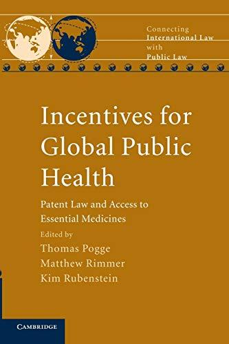 9781107693456: Incentives for Global Public Health: Patent Law and Access to Essential Medicines