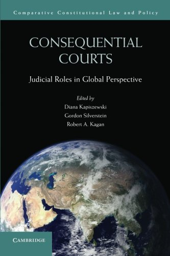 9781107693746: Consequential Courts: Judicial Roles in Global Perspective (Comparative Constitutional Law and Policy)