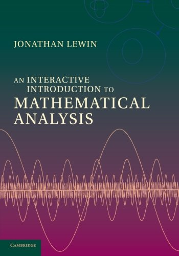 9781107694040: An Interactive Introduction to Mathematical Analysis