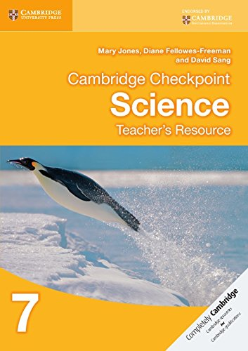Cambridge Checkpoint Science Teacher s Resource 7: Mary Jones, Diane Fellowes-Freeman, David Sang
