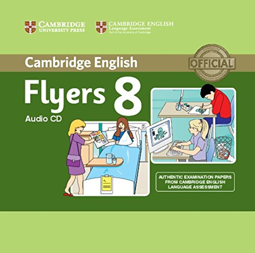 9781107694590: Cambridge English Young Learners 8 Flyers Audio CD: Authentic Examination Papers from Cambridge English Language Assessment