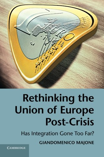 9781107694798: Rethinking the Union of Europe Post-Crisis: Has Integration Gone Too Far?