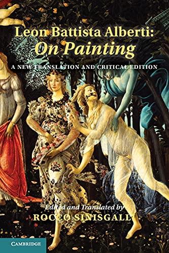 Leon Battista Alberti: On Painting: A New Translation and Critical Edition: Alberti, Leon Battista