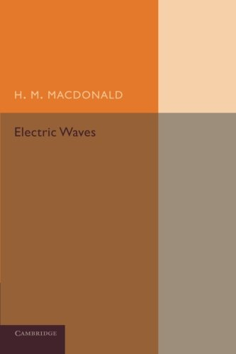 9781107695191: Electric Waves: Being an Adams Prize Essay in the University of Cambridge