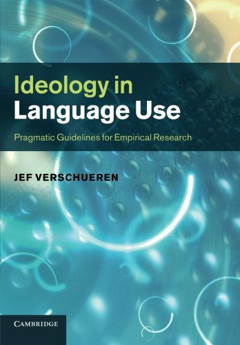9781107695900: Ideology in Language Use: Pragmatic Guidelines for Empirical Research