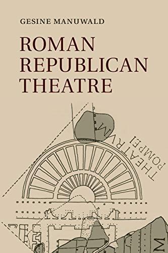 Roman Republican Theatre: Manuwald, Gesine