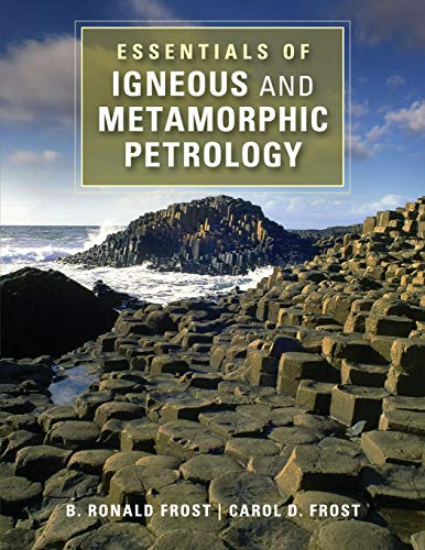 Essentials of Igneous and Metamorphic Petrology: Frost, B. Ronald;