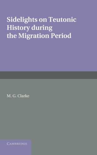 9781107696327: Sidelights on Teutonic History During the Migration Period