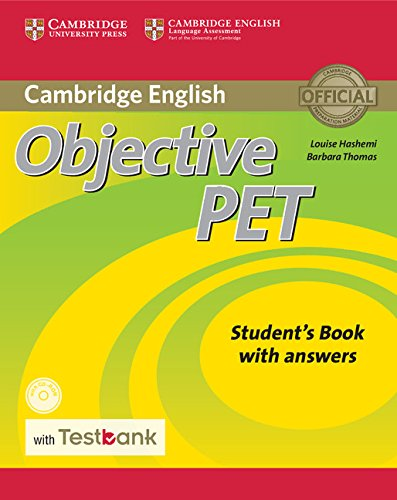 Objective PET Student`s Book with answers: Louise Hashemi, Barbara Thomas