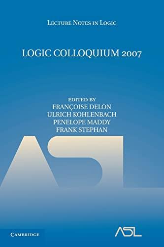 9781107696778: Logic Colloquium 2007 (Lecture Notes in Logic)