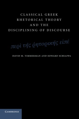 9781107696921: Classical Greek Rhetorical Theory and the Disciplining of Discourse